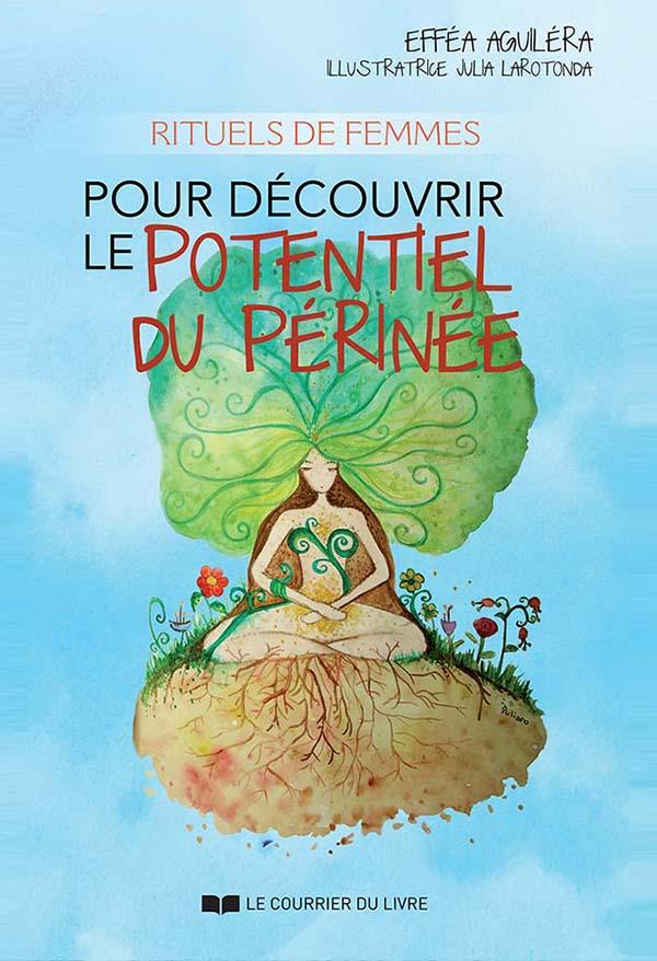 https://www.effeaaguilera.com/wp-content/uploads/2018/12/livre-rituel-femmes-perinee-effea-aguilera.jpg